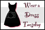 Wear a Dress Tuesday